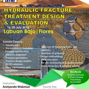 HYDRAULIC FRACTURE TREATMENT DESIGN AND EVALUATION | 16 - 20 July 2018 | Labuan Bajo Flores
